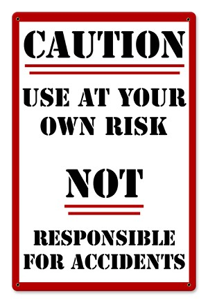 Use At Your Own Risk Metal Sign