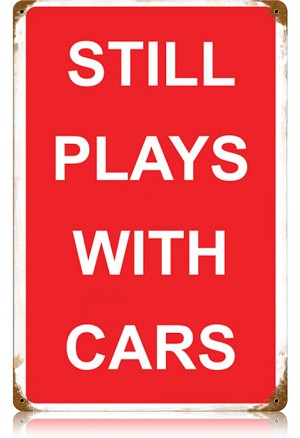 Plays with Cars Vintage Metal Sign