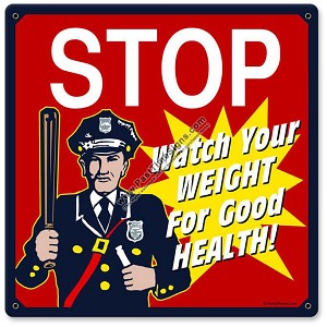 Weight Cop Vintage Metal Sign