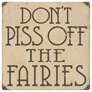 Piss Off the Fairies Vintage Metal Sign