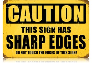 Sharp Edges Vintage Metal Sign