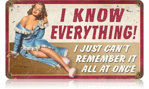I Know Everything Vintage Metal Sign