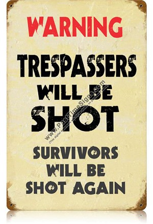 Trespassers Vintage Metal Sign
