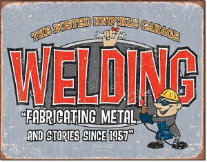 Busted Knuckle Welding Tin Sign