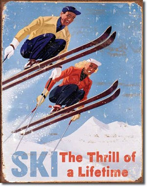 Ski Thrill of a Lifetime Tin Sign