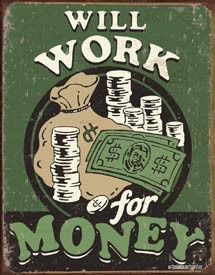 Work for Money Tin Sign