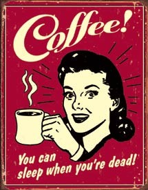 Coffee Sleep When Dead Tin Sign