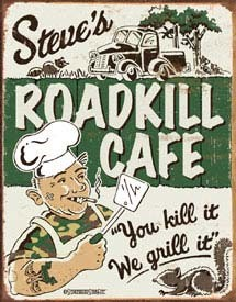 Steve's Roadkill Cafe Tin Sign