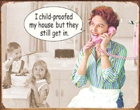 Child Proofed House Tin Sign