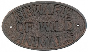 Beware Of Wild Animals Iron Sign